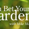 "Mary Schaeffer and Betsy Gotshall on ""You Bet Your Garden"""